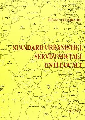 Standard Urbanistici. Servizi Sociali, Enti Locali.: Lombardi, Franco
