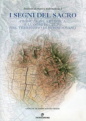 I segni del sacro. Produzione artistica e luoghi di culto nel territorio di Monsummano.