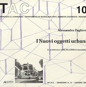 I nuovi oggetti urbani. Le architetture della flessibilità e mutabilità.: Pagliero, ...