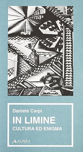 In limine. Cultura ed enigma.: Carpi, Daniela