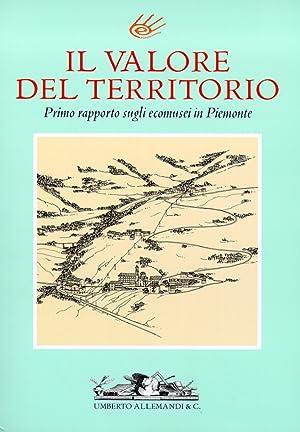 Il valore del territorio. Primo rapporto sugli ecomusei in Piemonte.