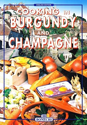 Cooking in Burgundy and Champagne.