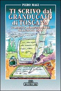 Ti scrivo dal Granducato di Toscana tornato indipendente nell'anno 2000.: Magi, Piero