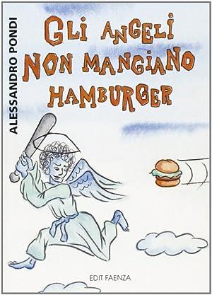 Gli angeli non mangiano hamburger.: Pondi, Alessandro