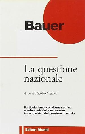 La questione nazionale.: Bauer, Otto