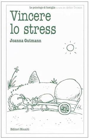 Vincere lo stress.: Gutmann, Joanna