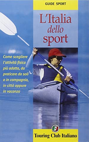 L'Italia dello Sport. Come Scegliere l'Attività Fisica più Adatta, da ...