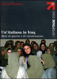 Un'italiana in Iraq.: Prouse, Anna