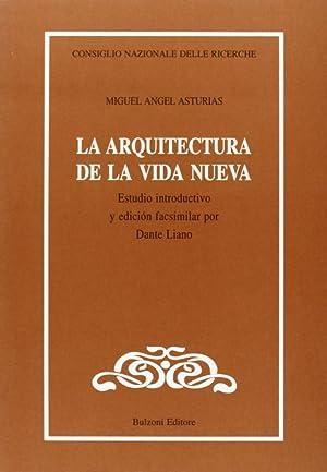 La arquitectura de la vida nueva.: Asturias, Miguel, A