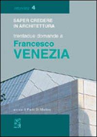 Trentadue domande a Francesco Venezia.
