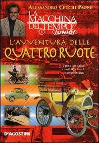 L'avventura delle quattro ruote.: Cecchi Paone, Alessandro