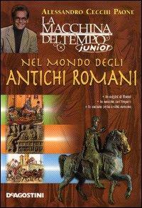 Nel mondo degli antichi romani.: Cecchi Paone, Alessandro