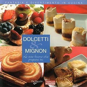 Dolcetti e Mignon.: Gianotti, Sara Prandoni, Anna