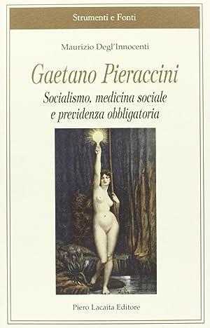 Gaetano Pieraccini. Socialismo, medicina sociale e previdenza obbligatoria.: Degl'Innocenti, ...