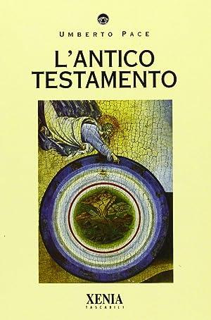 L'Antico Testamento.: Pace, Umberto