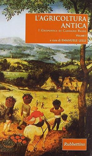 """L'agricoltura antica. I """"Geoponica"""" di Cassiano Basso"""