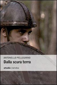 Dalla scura terra.: Pellegrino, Antonello