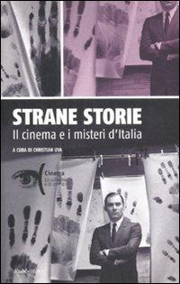 Strane storie. Il cinema e i misteri d'Italia.