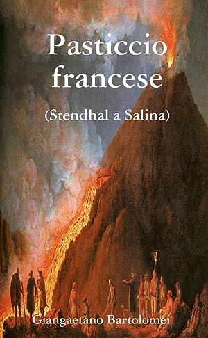 Pasticcio francese. Stendhal a Salina.: Bartolomei, Giangaetano