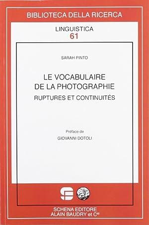 Le vocabulaire de la photographie. Ruptures et continuites.: Pinto, Sara