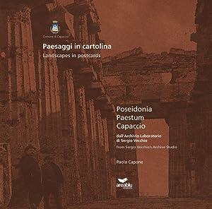 Paesaggi in cartolina. Poseidonia, Paestum, Capaccio dall'archivio: Capone, Paola