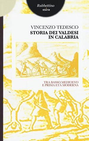 Storia dei valdesi in Calabria. Tra basso medioevo e prima età moderna.: Tedesco Vincenzo