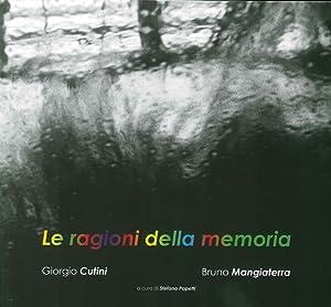 Le ragioni della memoria.: Cutini Giorgio Mangiaterra Bruno