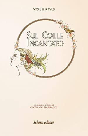 Sul colle incantato.: Voluntas