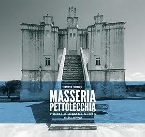 Masseria Pettolecchia. L'Histoire les Hommes les Terres.: Sigrisi, Editta