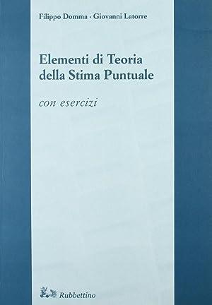 Elementi di teoria della stima puntuale. Con esercizi.: Donna, Filippo Latorre, Giovanni