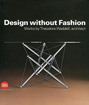 Design without Fashion. Works by Theodore Waddell, architect.: Waddell, Theodore