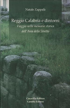 Reggio Calabria e Dintorni. Viaggio nella Memoria Storica Dell'Area dello Stretto.: Zappalà, ...