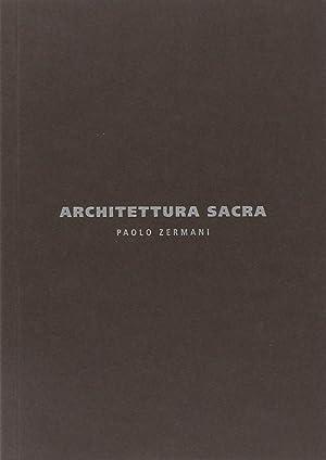 Architettura Sacra. Paolo Zermani.: Butini, Riccardo