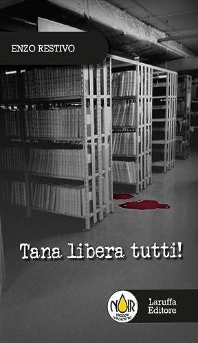 Tana libera tutti!: Restivo enzo