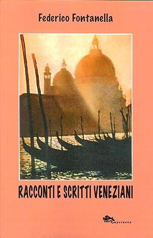 Racconti e scritti veneziani.: Fontanella Federico
