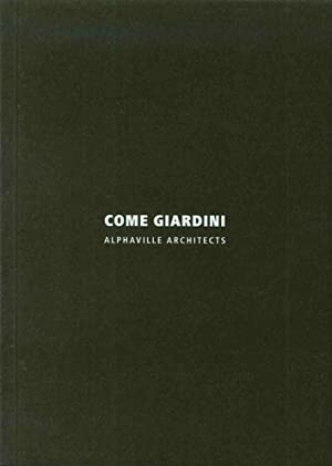 Come giardini. Alphaville architects.