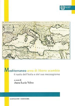 Mediterraneo area di libero scambio. Il ruolo dell'Italia e del suo mezzogiorno.