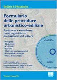 Il formulario delle procedure urbanistiche-edilizie. Assitenza e consulenza tecnico-giuridica ai ...