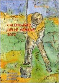Calendario delle semine 2012.: Thun, Maria Thun, Matthias K
