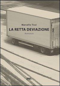 La Retta Deviazione.: Tissi, Marcello