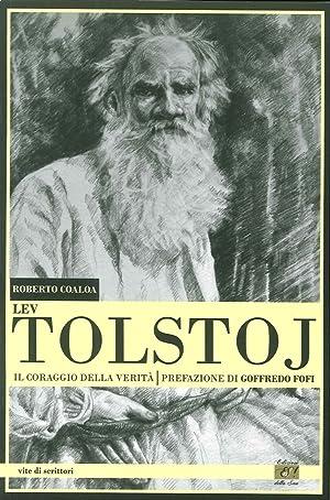Lev Tolstoj. Il coraggio della verità.: Coaloa Roberto