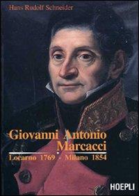 Giovanni Antonio Marcacci. Locarno 1769 - Milano 1854.: Schneider, Hans R