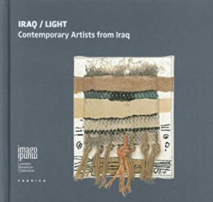 Iraq/Light. Contemporary Artists From Iraq. Ediz. Multilingue.