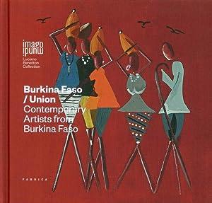 Burkina Faso/Union. Contemporary Artists From Burkina Faso.