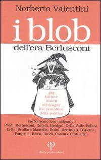 I Blob dell'Era Berlusconi.: Valentini, Norberto