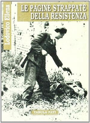Le Pagine Strappate della Resistenza.: Ellena, Lodovico