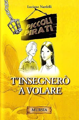 T'insegnerò a volare.: Nardelli, Luciano