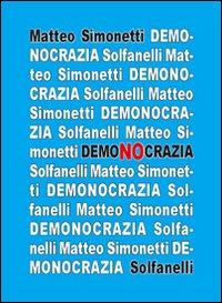 Demonocrazia. Critica all'inganno democratico.: Simonetti, Matteo