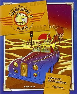 I semafori dei dromedari. Il formichiere pilota. Vol. 3.: Finucci, Frediano