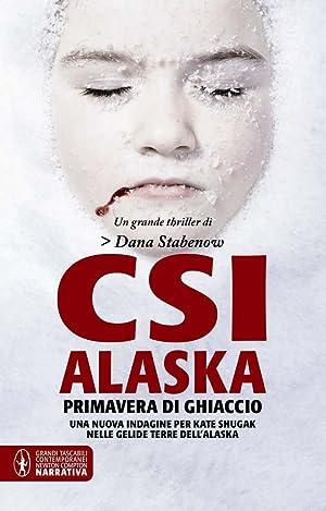 CSI Alaska. Primavera di ghiaccio.: Stabenow, Dana